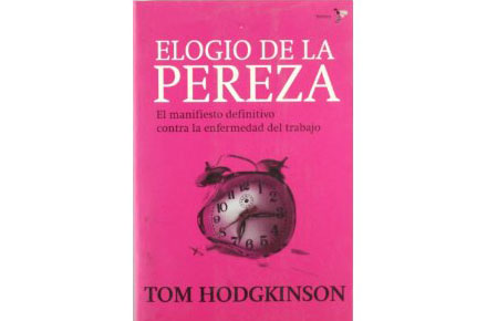 Elogio de la pereza, Tom Hodgkinson