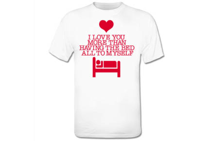 "Camiseta ""I love you more than having all the bed to myself"""