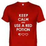 "Camiseta ""Keep Calm and use a red potion"""