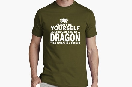 "Camiseta ""Be a Dragon"""