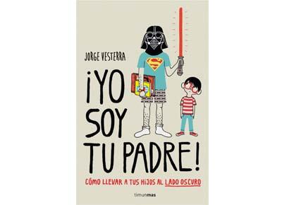 """Libro friki """"¡Yo soy tu padre!"""""""